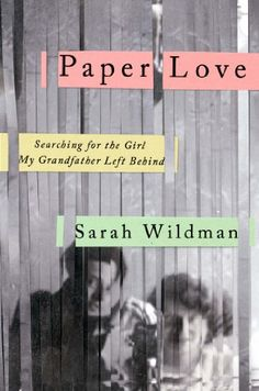 Paper Love: Searching for the Girl My Grandfather Left Behind by Sarah Wildman http://www.amazon.com/dp/1594631557/ref=cm_sw_r_pi_dp_wc2Hub03XB4ET