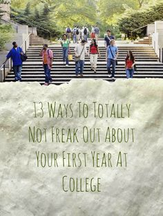 13 Ways To Totally Not Freak Out About Your First Year At College