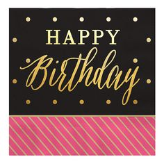 Chic Happy Birthday - Pink, Black with Gold Foil - Luncheon Napkins