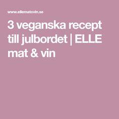 3 veganska recept till julbordet | ELLE mat & vin