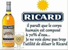 Pourquoi diluer le Ricard.