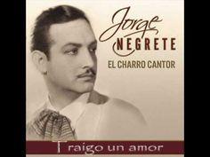 Jorge Negrete - Traigo un amor