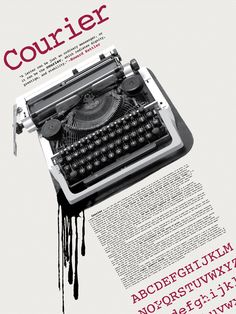 This is an example of a monospaced slab-serif typeface. Courier Typography Poster by Melissa Provenzano, via Behance