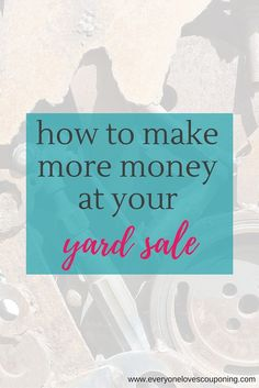 How to Make More Money at Your Yard Sale