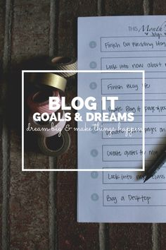 Blog It: Goals & Dreams