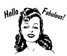 "**FREE ViNTaGE DiGiTaL STaMPS**: ""Hello Fabulous!"" - 1940's image..."