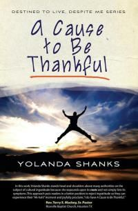 """My review of Yolanda Shanks book, """"Destined to Live, Despite Me Series, A Cause to Be Thankful"""""""