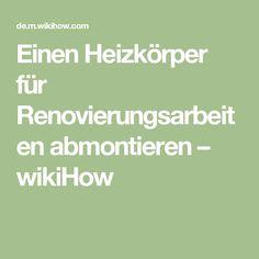 Einen Heizkörper für Renovierungsarbeiten abmontieren – wikiHow