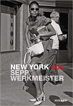 New York 60s : Sepp Werkmeister [Catálogo de exposición] / mit einem beitrag von = with an essay by Fritz J. Raddatz ; und einem vorwort von = and an introduction by Ulrich Pohlmann.-- München : Hirmer, 2015.