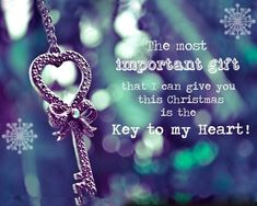 Key To My Heart comments christmas xmas christmas quotes christmas quote merry christmas. christmas love