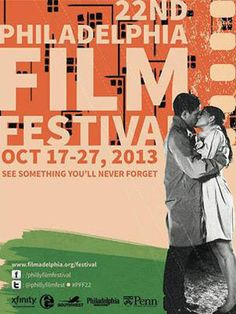 Save The Date: The Philadelphia Film Festival Returns With More Than 100 Movie Screenings Across The City, October 17-27