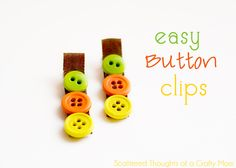 Scattered Thoughts of a Crafty Mom: Easy Button Clips