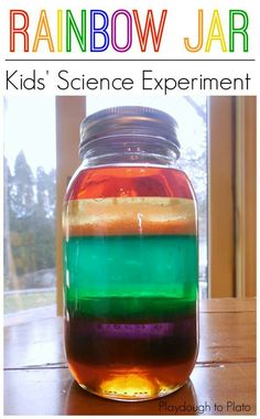 Rainbow Jar to illustrate density Pour from the center Honey =yellow Light Corn syrup= green Dawn dish soap= blue Cool water= purple Olive Oil= red And last but not least pour along the sides using a dropper Rubbing alcohol= Orange