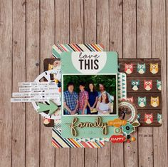 "Echo Park ""The Story of Our Family"" by Kylie Cornish Layout - Love this Family"