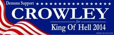 Vote Crowley #supernatural (how did i know someone would make this the second i heard Crowley say it)