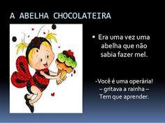 Pequenos Grandes Pensantes.: A Abelha Chocolateira