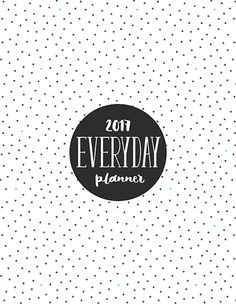2017 EVERYDAY PLANNER – UPDATE