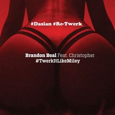 Brandon Beal Feat. Christopher - Twerk It Like Miley (Dasian Remix) by Dasian/Enyqma | Free Listening on SoundCloud