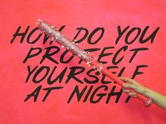 arm yourself with a hot pink bedazzled baseball bat like the badass bitch you are...for the back of my truck :-)