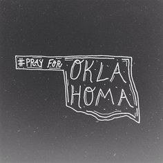 """Pray for Oklahoma"" by Logan Pyle"