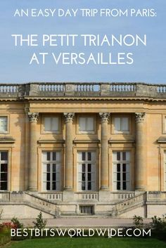 Looking for an easy trip from Paris? Versailles is so close and Le Petit Trianon is a charm! Le Petit Trianon | France | Versailles | Paris | Paris France  | Marie Antoinette | Louis XIV | #LePetitTrianon | #Versailles | #France | #Paris | #ParisFrance
