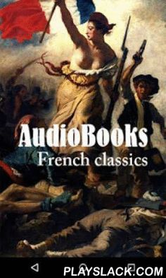 AudioBooks: French Classics  Android App - playslack.com , A collection of books, short stories and poems of classic french literature from the public domain librivox.org. Enjoy the best works by Voltaire, Victor Hugo, Dumas, Jules Verne and many more.