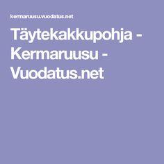Täytekakkupohja - Kermaruusu - Vuodatus.net