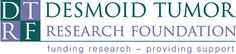 www.dtrf.org Desmoid Tumor Research Foundation