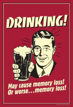 Drinking May Cause Memory Loss Or Worse Funny Retro Poster - Drink Beer Quotes, Sign Quotes, Funny Quotes, Happy Thanksgiving Images, Beer Poster, Beer Art, Bad Memories, Beer Humor, Beer Signs