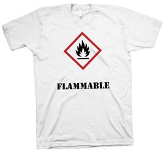 Science T-Shirt , Flammable Chemistry Safety Tee Nerd Geek Scientist Hot Funny - T-Shirts Science Tshirts, Nerd Geek, Polo T Shirts, Funny Cute, The Ordinary, Cotton Tee, Chemistry, Funny Tshirts, Nerdy