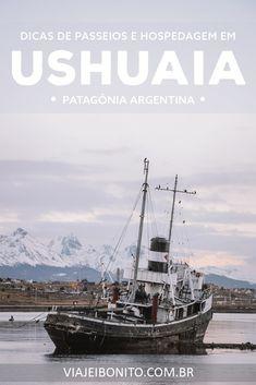 O que fazer em Ushuaia: dicas de passeios e hospedagens. #ushuaia #patagonia #inverno #neve #viagem #dicas #ferias