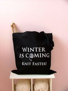 Winter is coming knit faster black Knitting project bag Knitting Quotes, Knitting Humor, Loom Knitting, Knitting Patterns, Yarn Projects, Diy Craft Projects, Knitting Projects, Crochet Projects, Learn How To Knit