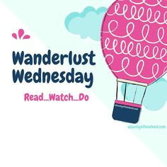 A Lovely Life, Indeed: Wanderlust Wednesday: Read, Watch, Do