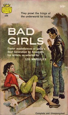 Bad Girls– They prowl the fringe of the underworld for kicks – Pulp Fiction cover art by James Alfred Meese, 1958 Pulp Fiction Kunst, Pulp Fiction Book, Pulp Novel, Archie Comics, Vintage Book Covers, Vintage Books, Vintage Art, Pulp Magazine, Pin Up