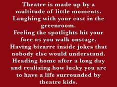 Why I love the theatre life! The people and the experiences! Act Theatre, Theatre Problems, Theatre Quotes, Theatre Nerds, Music Theater, Broadway Theatre, Musicals Broadway, Neil Patrick, Comedia Musical