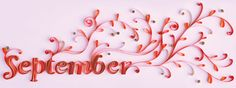 September (From the Watsons 2015 Journal; Paper Quilling by Mary Imbong, Photographed by Jeanne Young, edited by STAMPS)
