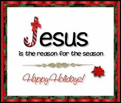 religious christmas sayings and phrases | Jesus Is The Reason For The Season Images, Graphics, Comments and ...