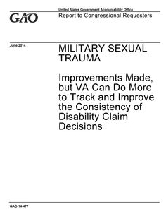 """Military Sexual Trauma: Improvements Made, but VA Can Do More to Track and Improve the Consistency of Disability Claim Decisions. The United States Government Accountability Office's report to congressional requesters (2014). """"GAO is recommending that VA improve training, conduct more outreach, and enhance its MST-related quality reviews and analyses. VA concurred with all of GAO's recommendations."""" (Website)"""