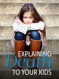 "Explaining Death to Your Kids - Grown Ups Magazine - What do you tell your kids when it's time to say ""goodbye""?"