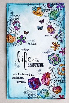 And here's the next page: The full text reads: today life is beautiful. celebrate. rejoice. love. More coming next week. I am creating art journaling pages each week for now. You can read more abou...