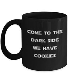 Coffee Mug - Come To The Dark Side... - 11 oz Unique Present Idea for Friend, Mom, Dad, Husband, Wife, Boyfriend, Girlfriend - Best Office Cup Birthday Funny Gift for Coworker, Him, Her