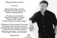 https://www.facebook.com/WFLAtheism  Ricky Gervais explains it all!