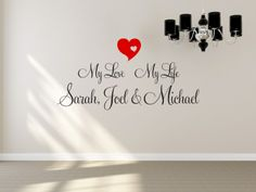 Heart design with the words My Love My Life Childrens Names. All our wall stickers/decals are available in a great range of sizes and colours - and can be personalised to be truly custom. Wall Stickers, Decals, Love Of My Life, My Love, Dining Room Walls, Names, Range, Colours, Words