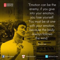 EMOTION LEADS BODY Quotable Quotes, Wisdom Quotes, Quotes To Live By, Motivational Quotes, Life Quotes, Inspirational Quotes, Bruce Lee Martial Arts, Martial Arts Quotes, Eminem