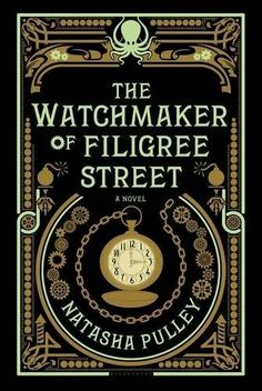 """The Watchmaker Of Filigree Street""  ***  Natasha Pulley  (2015)"