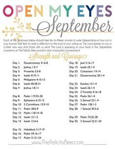 Open My Eyes - September Scripture Writing Plan is here! This Bible Study, this month, we are studying STRENGTH & COURAGE and how our Lord gives us His strength in all situations. I pray that you join us over at The Felicity Bee as we hear God in a fresh Bible Prayers, Bible Scriptures, Bible Quotes, Scripture Reading, Scripture Study, Daily Bible Reading Plan, Daily Scripture, Daily Devotional, The Words