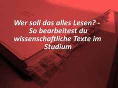 Wissenschaftliche Texte im Studium mit Speed Reading lesen Too much literature in the study? How should one bum all the articles and books before the exam? So you get the mountain of texts away. Speed Reading, School Motivation, Study Motivation, School Notes, I School, Study Skills, Study Tips, Scientific Writing, University Life