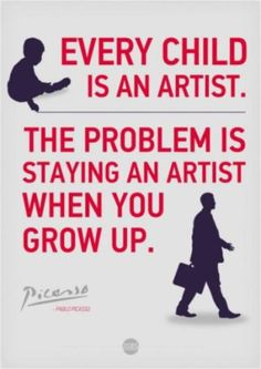Every child is an artist #quote