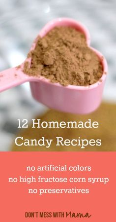 12 Homemade Candy Recipes with real food ingredients - DontMesswithMama.com