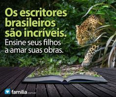 Inspirando os filhos a gostarem de literatura brasileira.